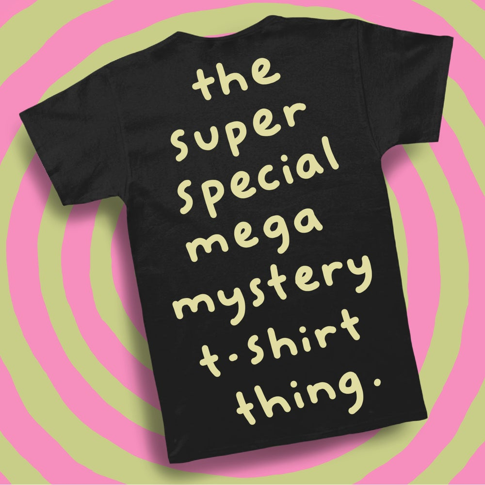 Image of The new mystery t-shirt thing