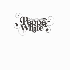 Image of Pepper White - The Lonely Tunes Of (LP)