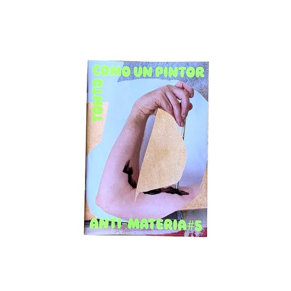 Image of Antimateria #5 TONTO COMO UN PINTOR
