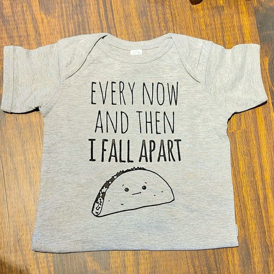 Image of Every Now And Then I Fall Apart Cotton Onesie