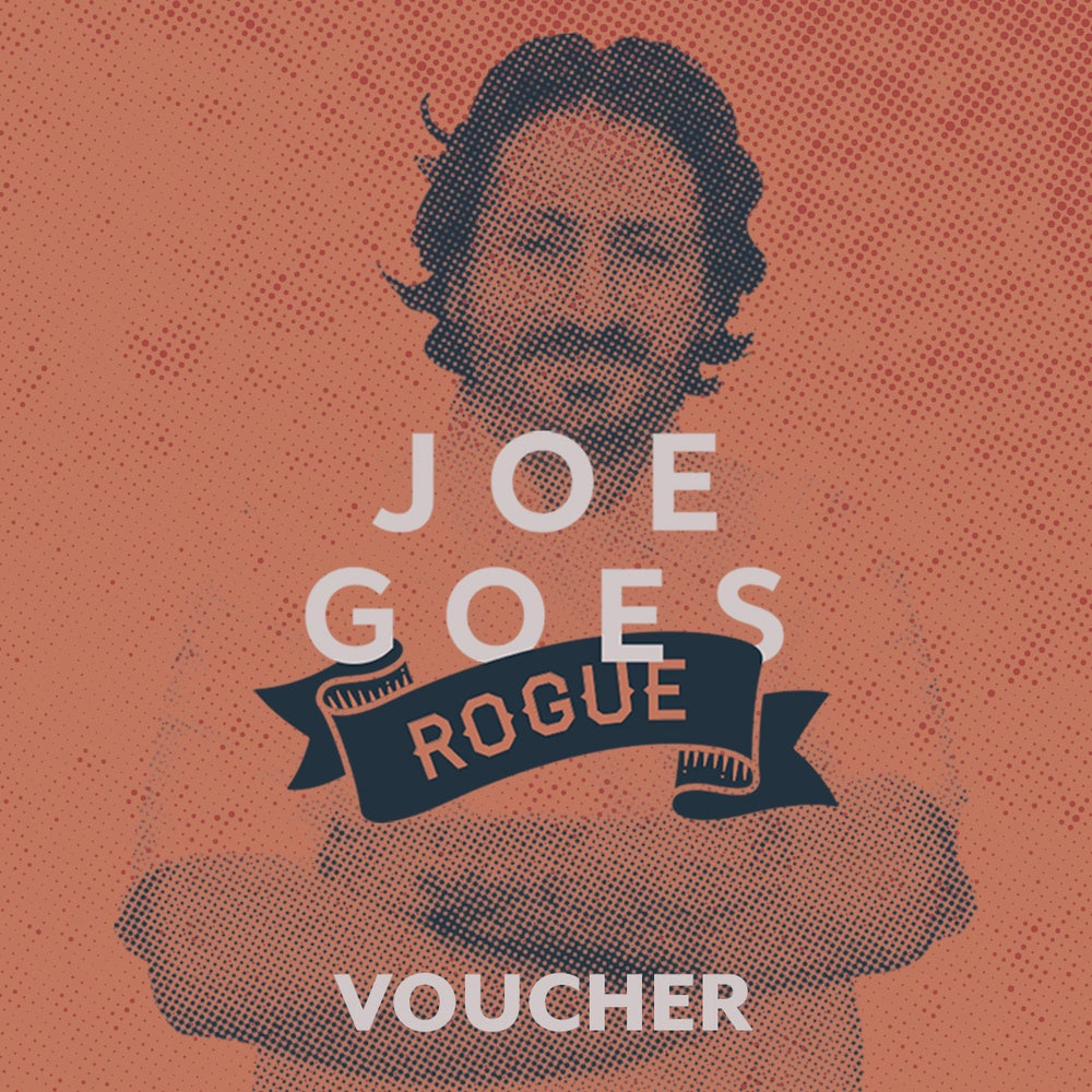 Image of Joe Goes Rogue Voucher for 1 person