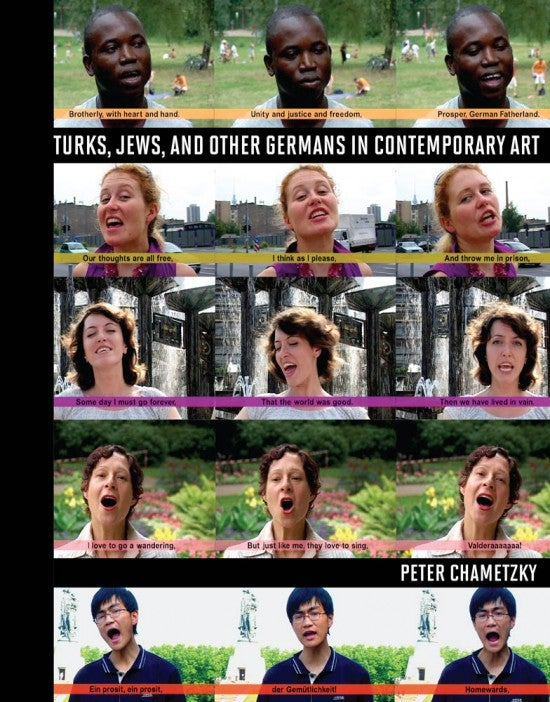Turks, Jews, and Other Germans in Contemporary Art by Peter Chametzky