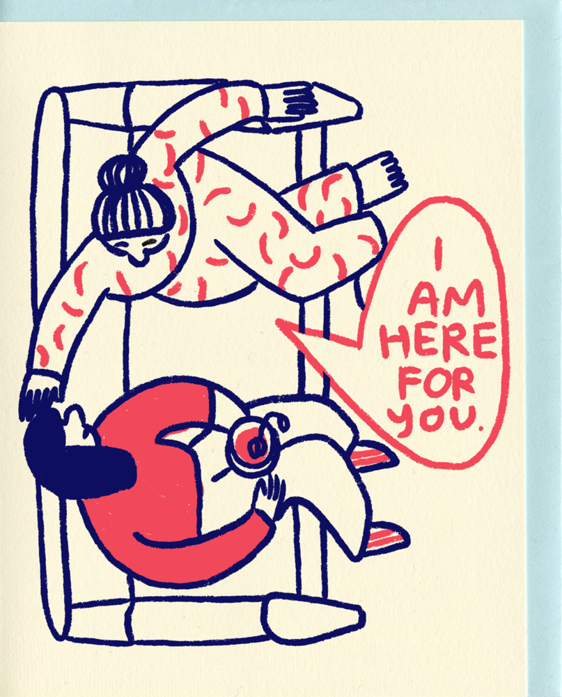 Image of I Am Here For You Card