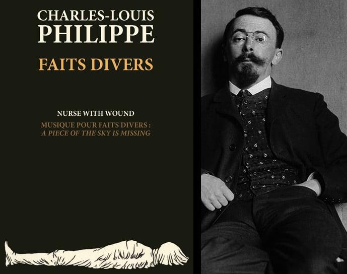 Image of A paraître : Faits divers de Charles-Louis Philippe & Nurse With Wound (réédition)