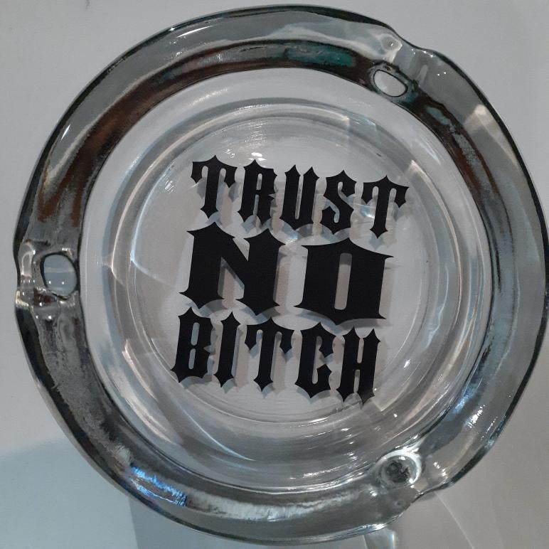 Image of Trust No Bitch Tray