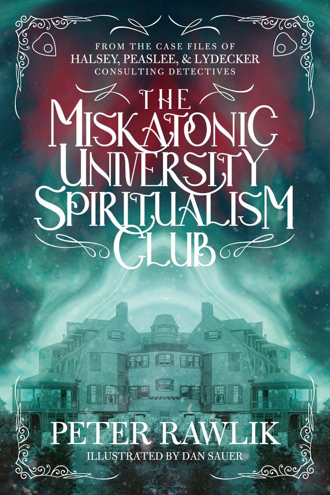 Image of The Miskatonic University Spiritualism Club - PREORDER
