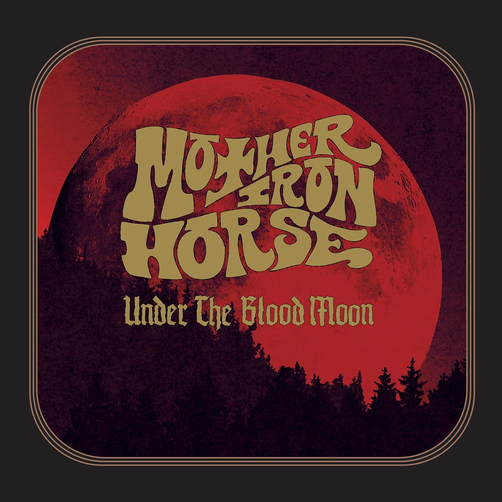 Image of Mother Iron Horse - Under the Blood Moon Limited Digipak CD