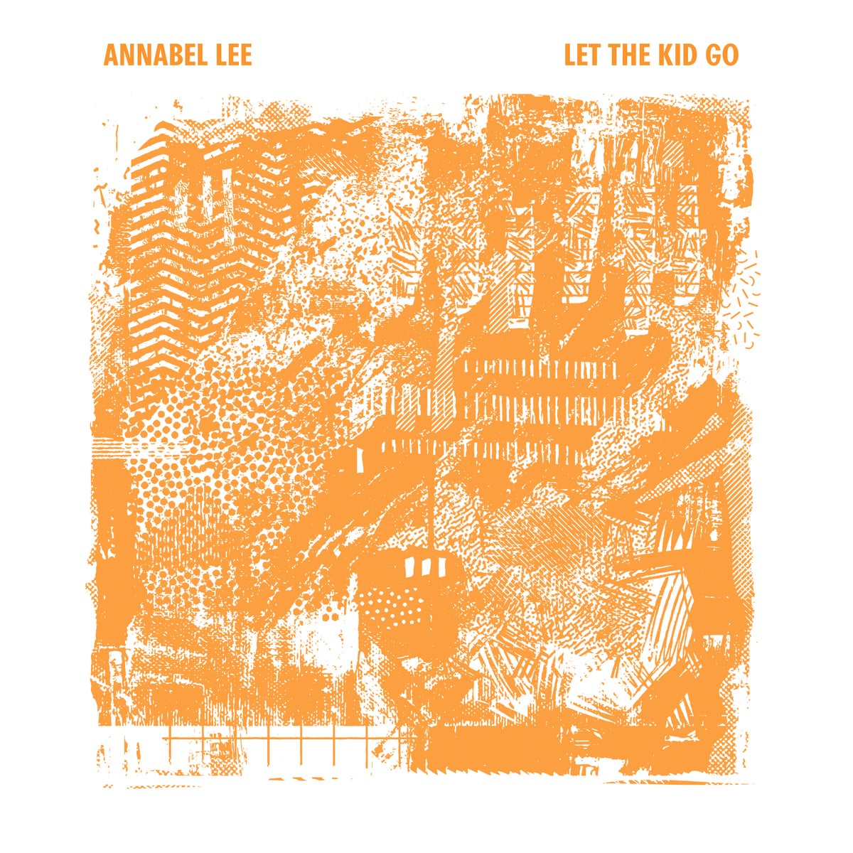 Image of ANNABEL LEE - Let The Kid Go (Repress)
