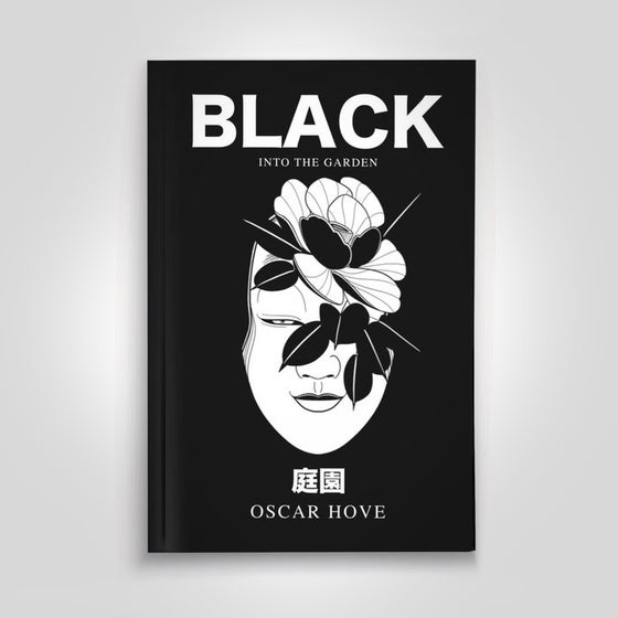 Image of BLACK . INTO THE GARDEN
