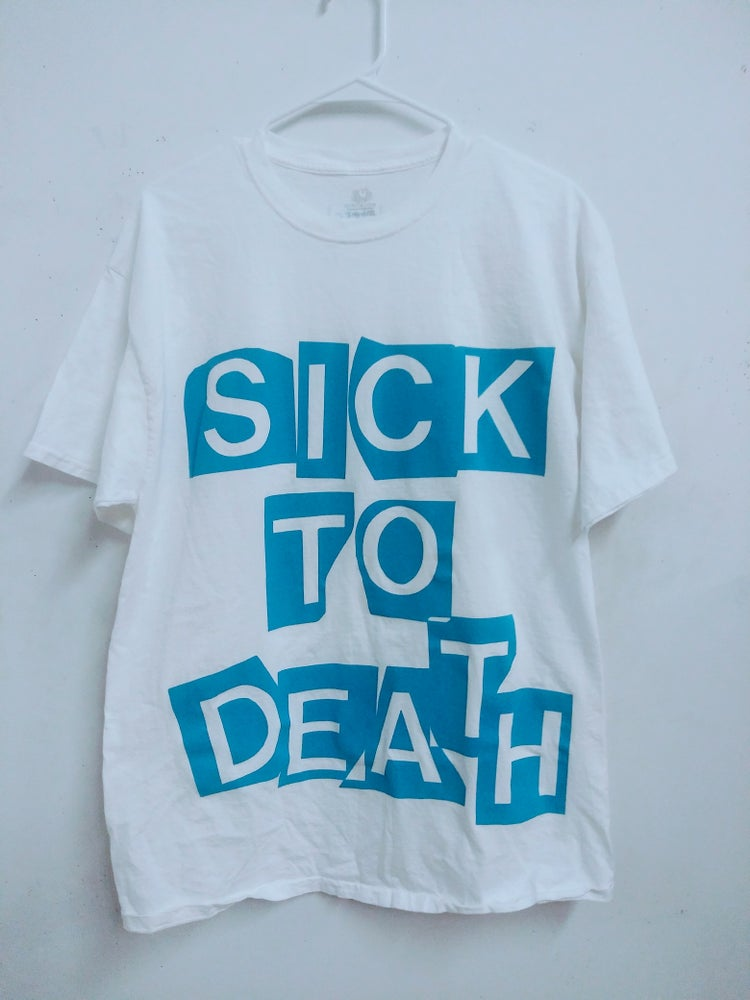 Image of Sick To Death T-shirt