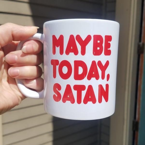 Image of Maybe Today Satan Mug