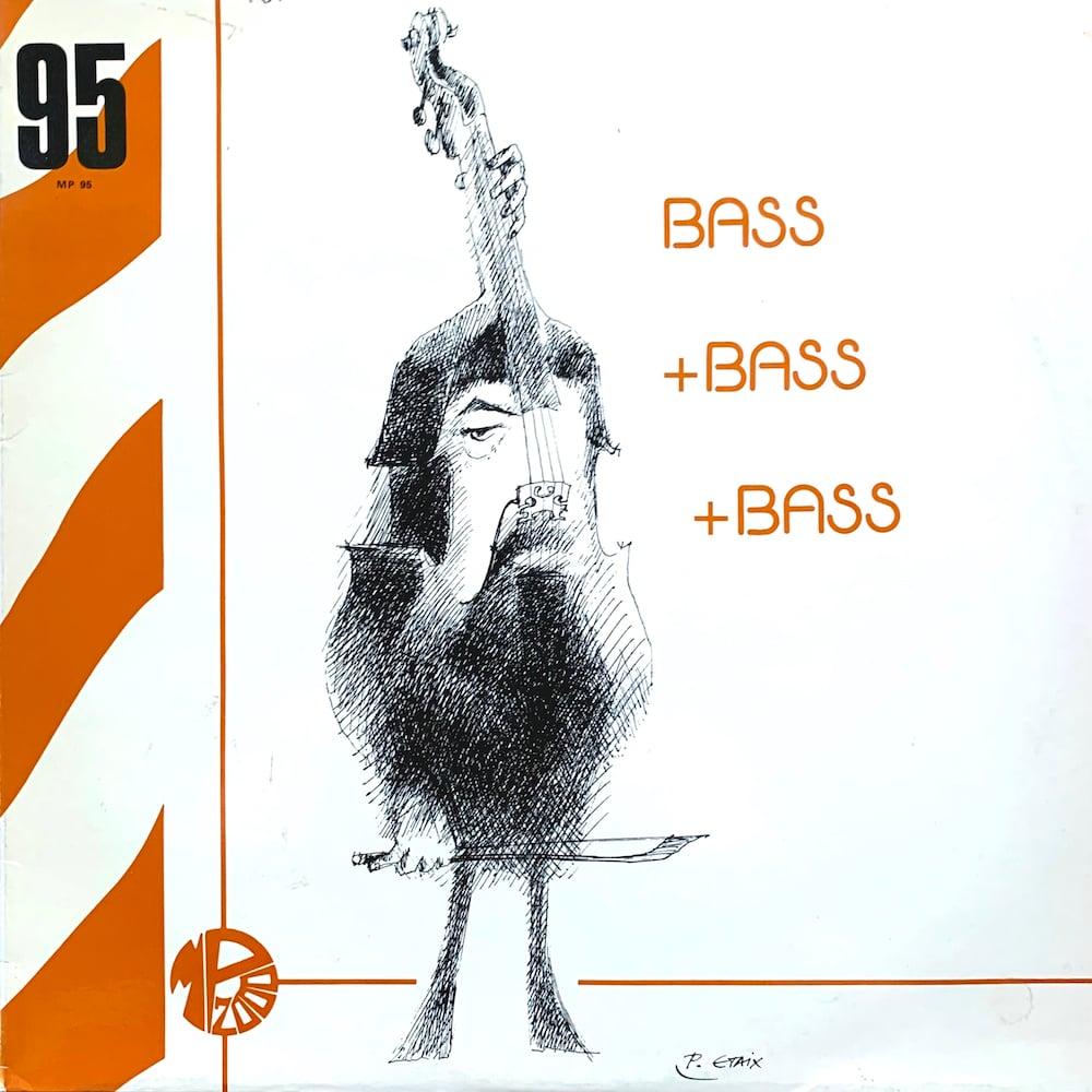 Guy Pedersen - Bass + Bass + Bass (Montparnasse 2000 – MP 95 - 1978)
