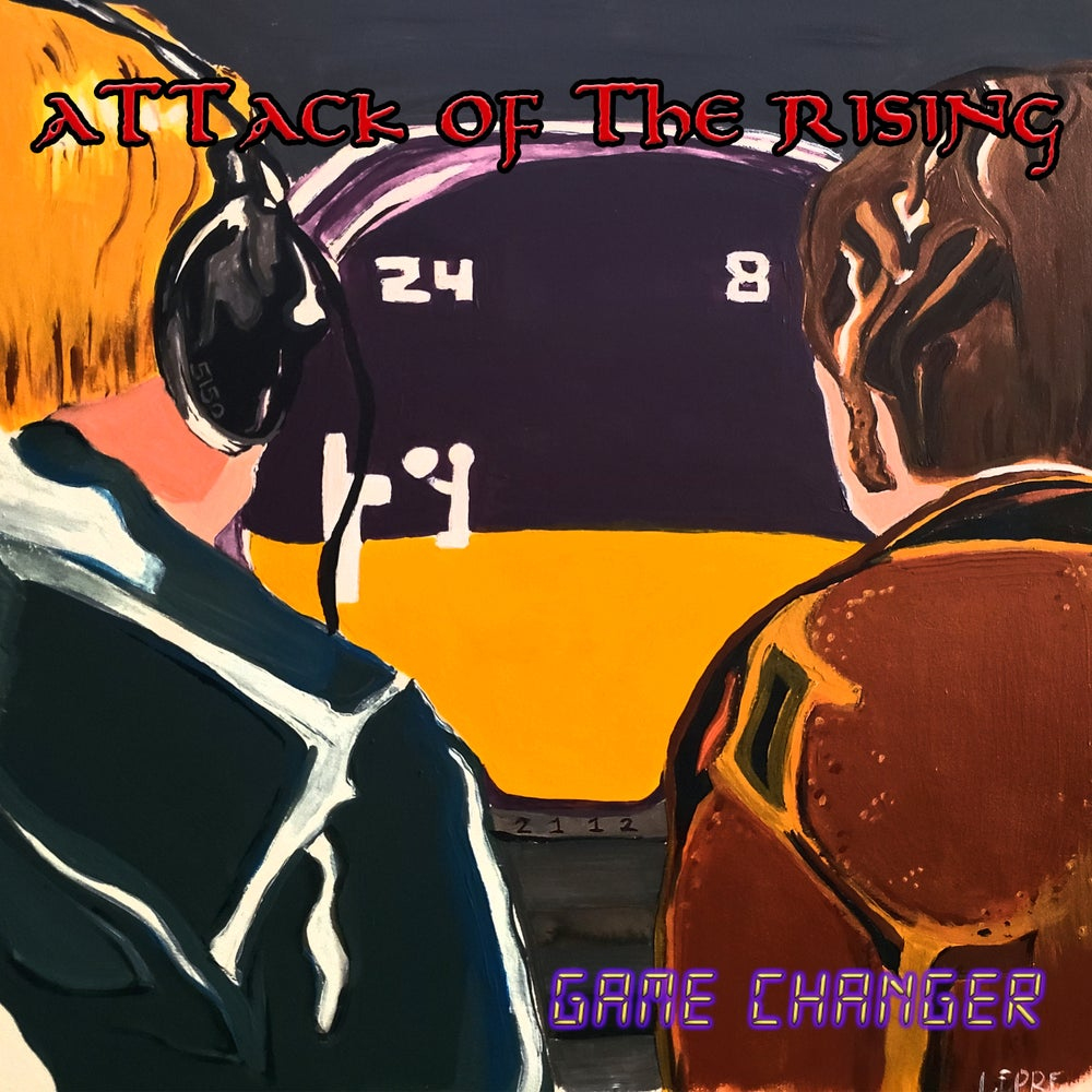Image of ATTACK OF THE RISING- Game Changer