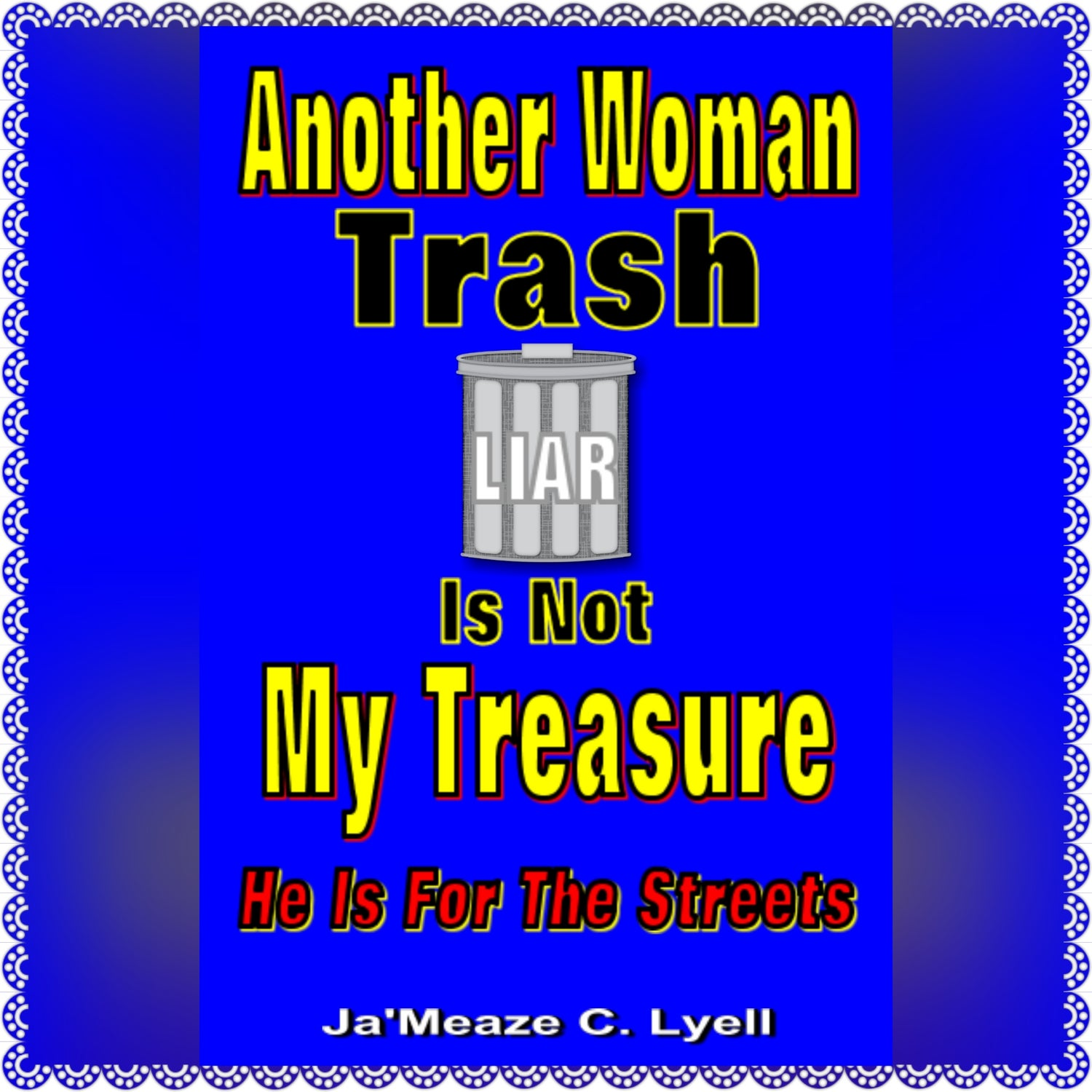 Image of ANOTHER WOMAN TRASH IS NOT MY TREASURE