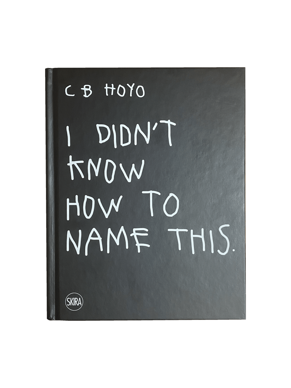 """CB Hoyo's Book: """"I Didn't Know How To Name This"""""""