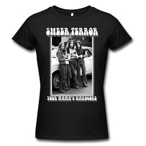 "Image of SHEER TERROR ""Your Mama's Hardcore"" Girlie Shirt"