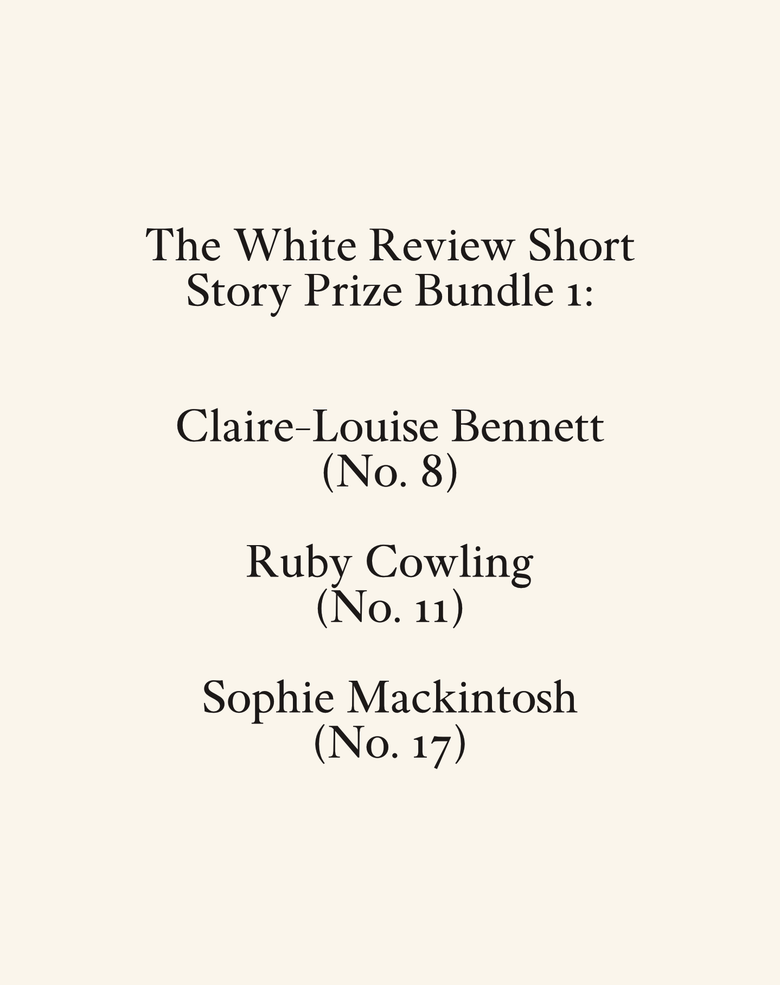 Image of Short Story Prize Bundle 1: Claire-Louise Bennett, Ruby Cowling, Sophie Mackintosh