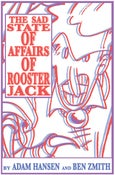 Image of The Sad State of Affairs of Rooster Jack