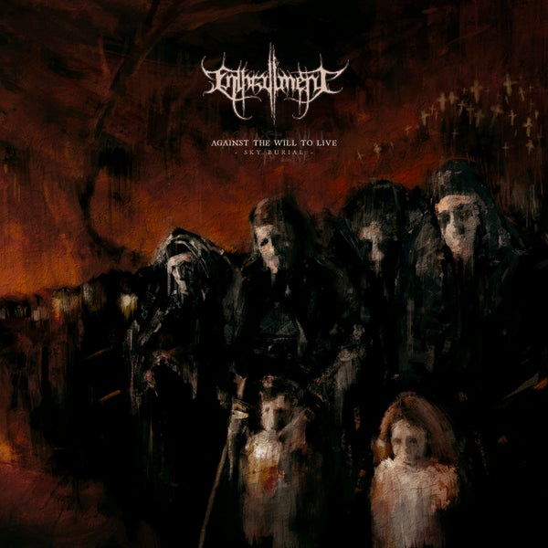 Image of Enthrallment - Against The Will To Live - Sky Burial