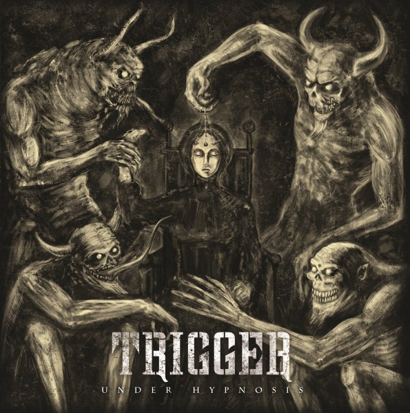 Image of TRIGGER - Under Hypnosis