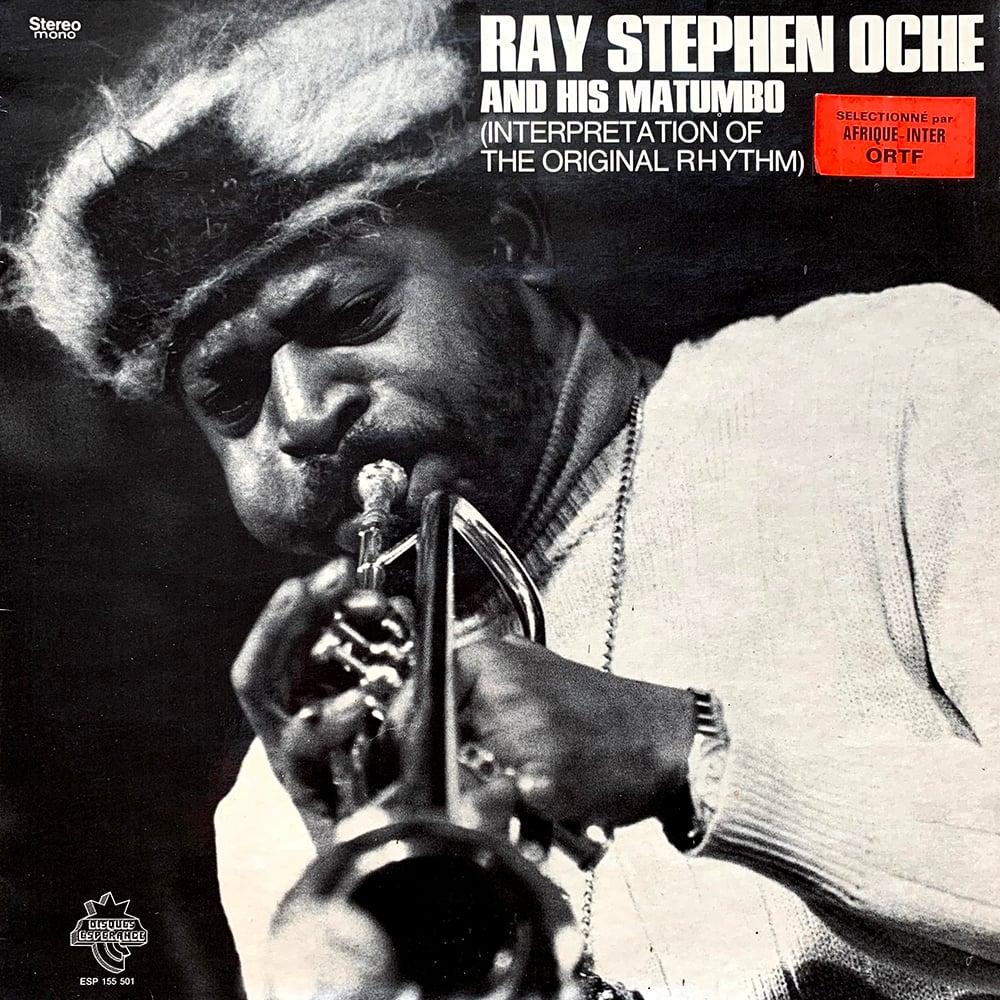 Ray Stephen Oche and his Matumbo - Interpretation Of The Original Rhythm (Disques Espérance - 1974)