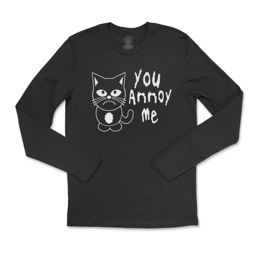 Image of You Annoy Me Long Sleeved Tee