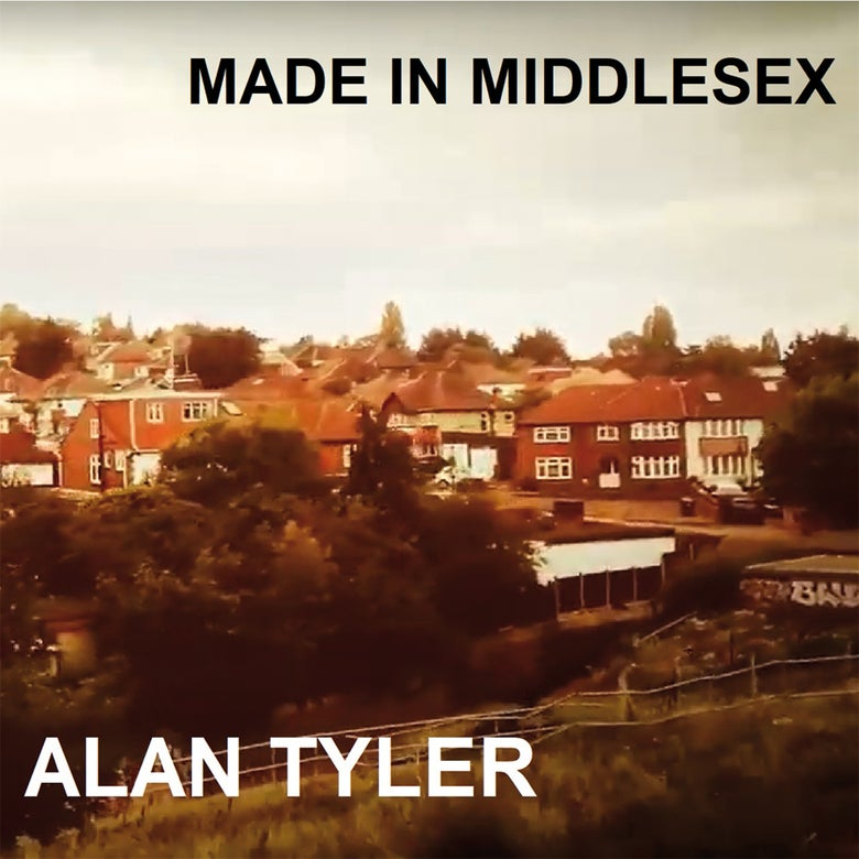Image of Alan Tyler - Made In Middlesex  (CD-Gatefold Card Sleeve)