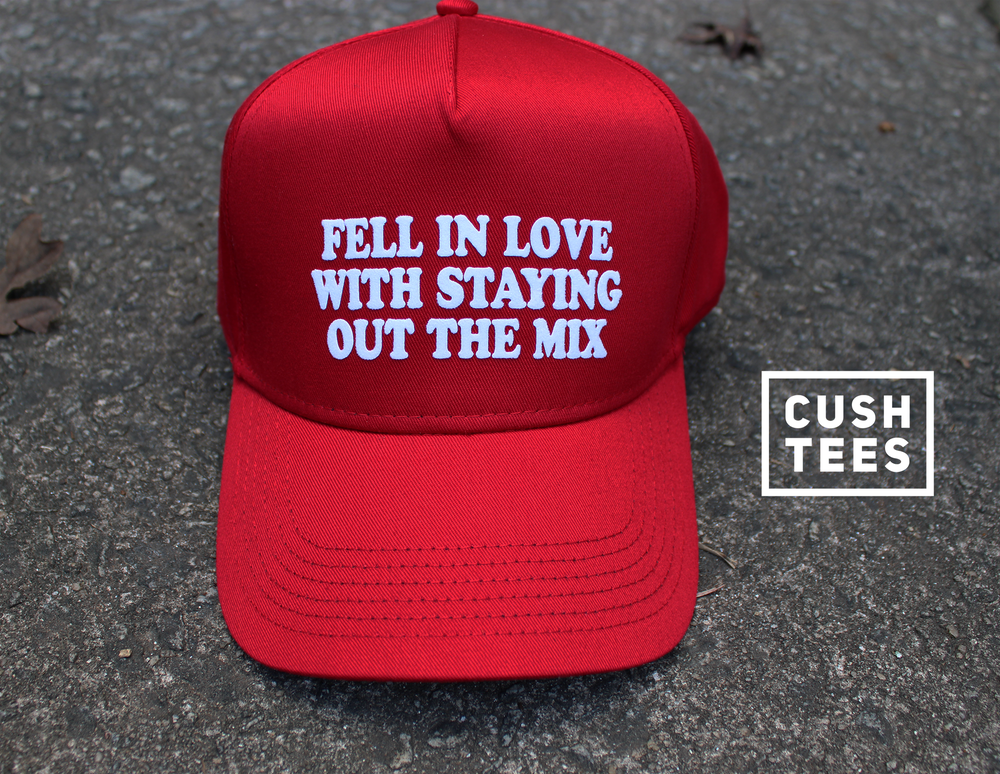 Fell in love with staying out the mix (Snapback)