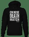 D.M.W.W.-CHOOSE DEATH MATCH HOODIE