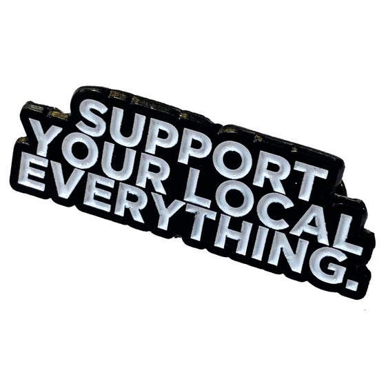 Image of Support Your Local Everything Pin