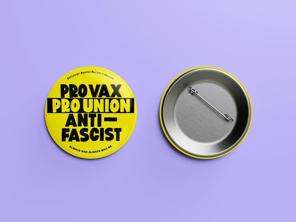 Image of Pro Vax, Pro Union, Anti-Fascist 38mm round button