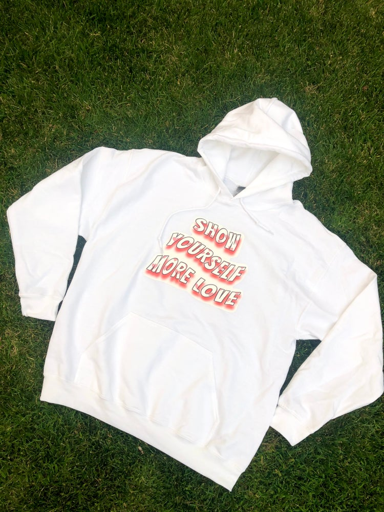 Image of Show Yourself More Love Hoodie