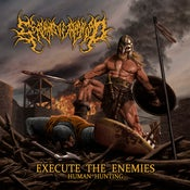 Image of SERVANTS OF THE SWORD- EXECUTE THE ENEMIES (HUMAN HUNTING)