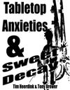 Tabletop Anxieties & Sweet Decay by Tim Heerdink and Tony Brewer