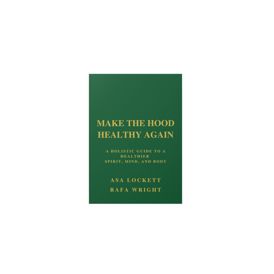 Image of (PREORDER) Make The Hood Healthy Again - Book: OCTOBER 18, 2021 RELEASE