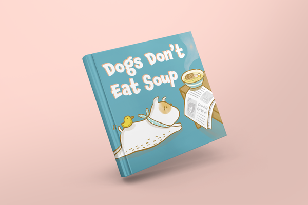 Image of Dogs Don't Eat Soup - Hardcover