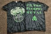 Image of Filthy Fucking Metal (Tie Dye) T - Shirt