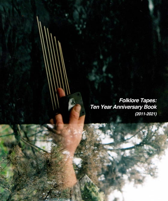 Image of Folklore Tapes:  Ten Year Anniversary Book  (2011-2021)