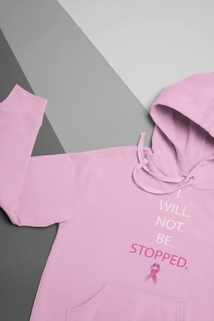 Image of I Will Not Be Stopped Hoodies in Black, Pink, Navy, or Grey