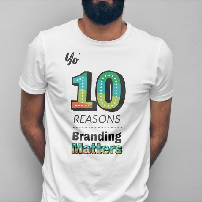 Image of Yo' 10 Reasons Branding Matters T-Shirt