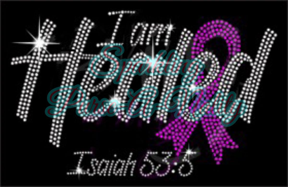 """Image of """"Sparkling"""" I am Healed Isaiah 53:5"""