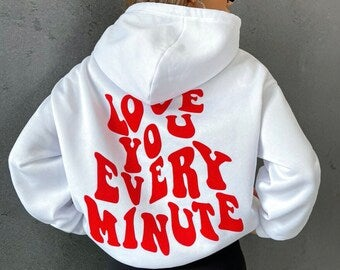 Image of Love You Every Minute Hoodie