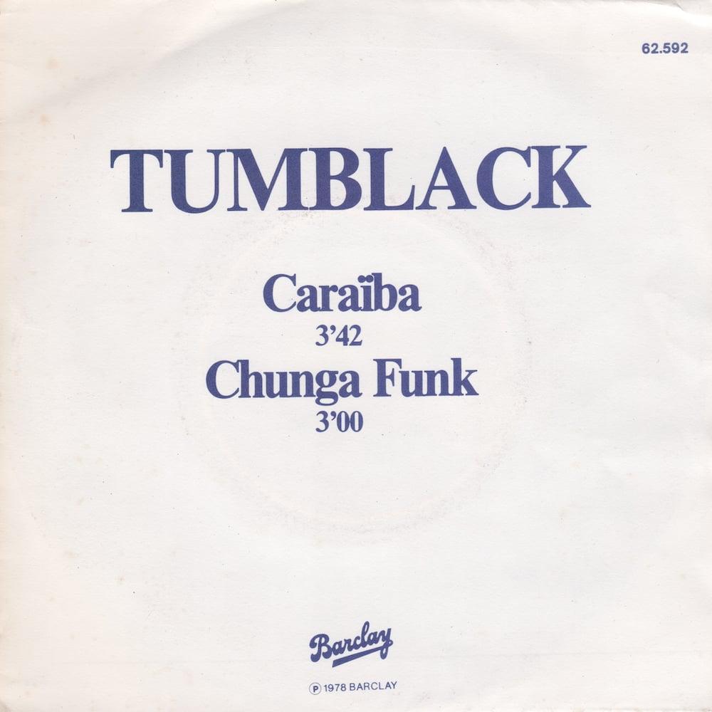 Tumblack – Caraïba / Chunga Funk (Barclay - 1978)