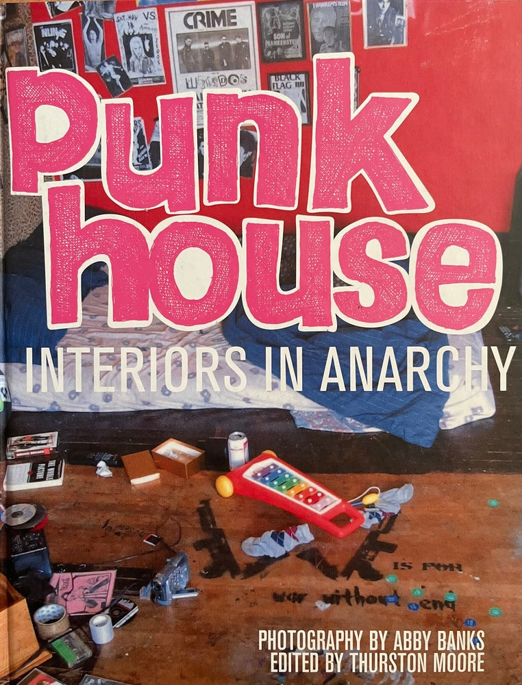 Image of (Abby Banks, Thurston Moore)(Punk House Interiors in Anarchy)