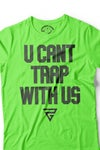 U Cant Trap With Us (3M Slime)