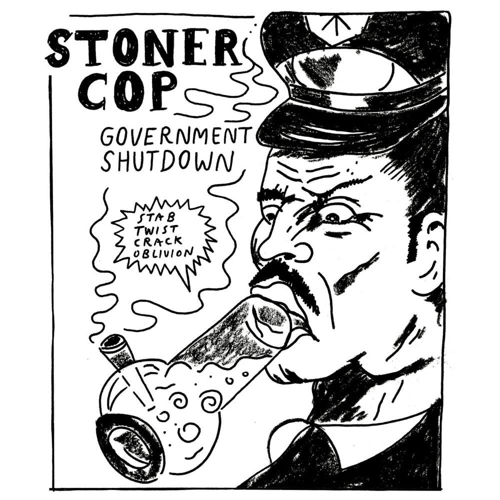 STONER COP - Government Shutdown → lp