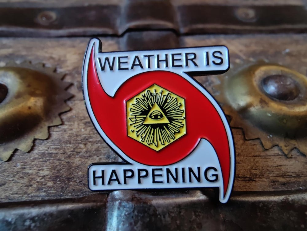 WEATHER IS HAPPENING PIN