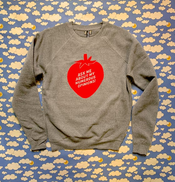 Image of Ask Me About My Numerous Opinions - Unisex Sweatshirt