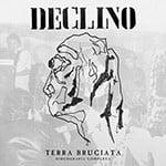 """DECLINO """"Terra Bruciata: Discografia Completa"""" 2LP"""