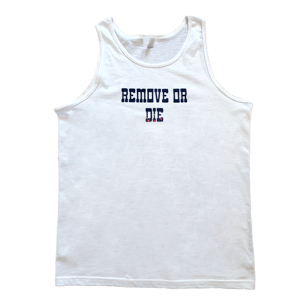 Image of Remove or Die Tank Top White